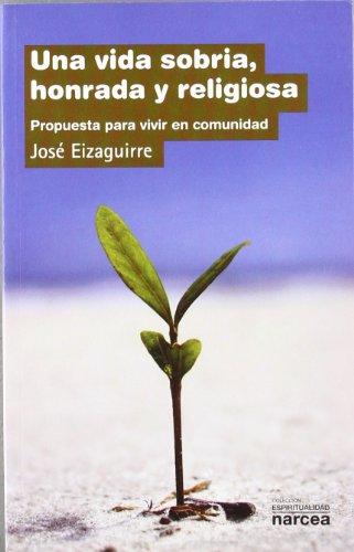 9788427717176: Una vida sobria, honrada y religiosa: Propuesta para vivir en comunidad (Espiritualidad)
