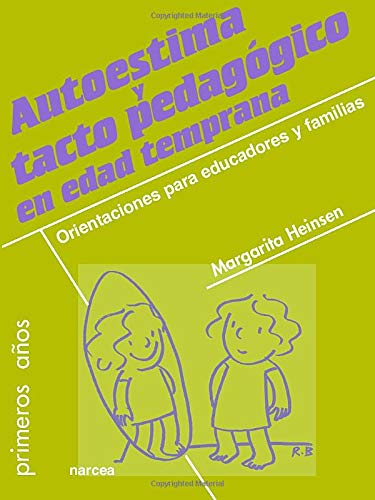 9788427718203: Autoestima y tacto pedagógico en edad temprana: Orientaciones para educadores y familias (Primeros Años)