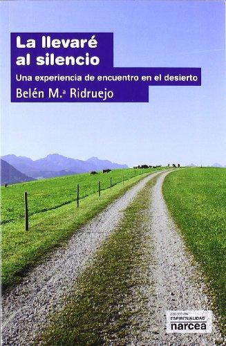 9788427718210: La llevaré al silencio: Una experiencia de encuentro en el desierto (Espiritualidad)