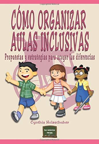 9788427718227: Cómo organizar Aulas Inclusivas: Propuestas y estrategias para acoger las diferencias (Herramientas)