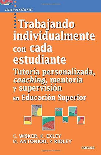 9788427718807: Trabajando individualmente con cada estudiante: tutoría personalizada, coaching, mentoría y supervisión en Educación Superior