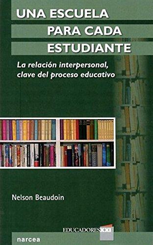 9788427719088: UNA ESCUELA PARA CADA ESTUDIANTE. La relación interpersonal, clave del proceso educativo