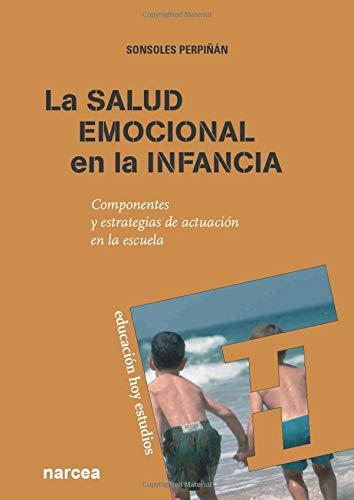 9788427719118: La salud emocional en la infancia: Componentes y estrategias de actuación en la escuela (Educación Hoy Estudios)