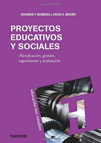 9788427719354: Proyectos educativos y sociales: Planificación, gestión, seguimiento y evaluación (Educación Hoy Estudios)