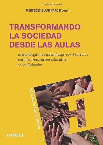 Transformando la sociedad desde las aulas: Metodología: Mercedes Blanchard Giménez