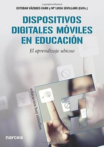 9788427721005: Dispositivos digitales móviles en educación: El aprendizaje ubicuo