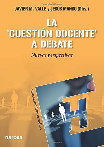 La cuestión docente a debate (Paperback): Jesús Manso Ayuso,