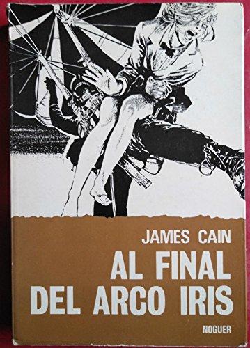 Al Final Del Arco Iris: Cain, James M.
