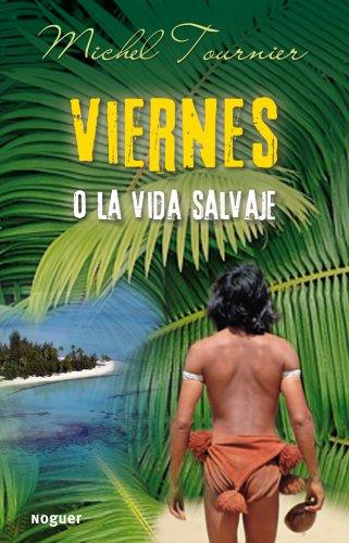 9788427900950: Viernes O La Vida Salvaje / Friday (Spanish Edition)