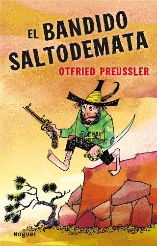 9788427901155: El bandido Saltodemata (Noguer Infantil)