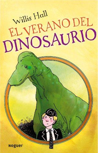 9788427901223: El Verano Del Dinosaurio / The Summer of the Dinosaur (Spanish Edition)