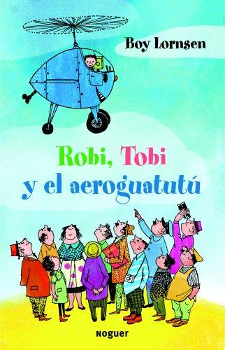 ROBI, TOBI Y EL AREGUATUTÚ: BOY LORNSEN