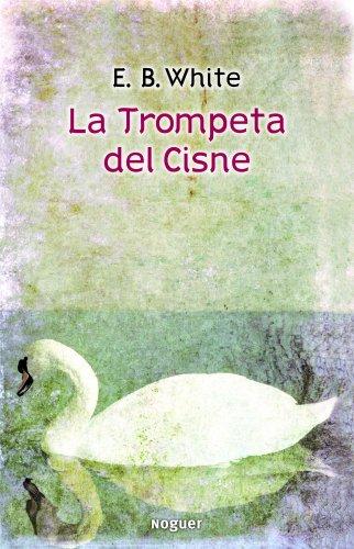 9788427901421: La trompeta del cisne (Noguer Juvenil)
