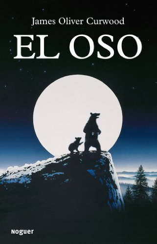 El oso (Spanish Edition) (9788427901513) by James Oliver Curwood