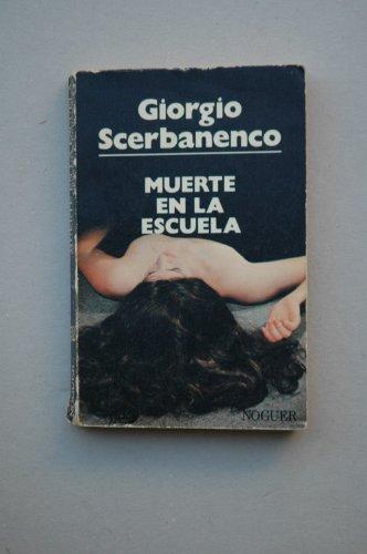 9788427908604: Muerte en la escuela / Giorgio Scerbanenco ; [traducción Fernando Gutiérrez]