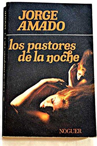 Pastores de la noche, Los.: Amado, Jorge [Brasil,
