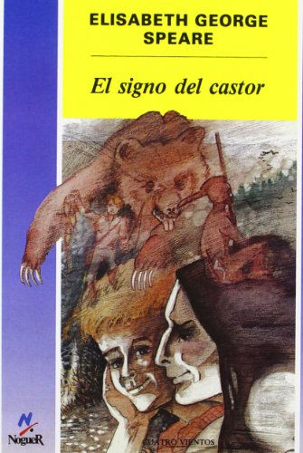 El signo del castor (The Sign of the Beaver) (Cuatro Vientos) (Spanish Edition): Elizabeth George ...