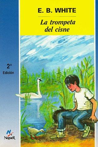 9788427932142: La trompeta del cisne / The Trumpet of the Swan (Cuatro Vientos) (Spanish Edition)