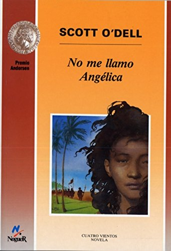 No me llamo Angelica/ My Name Is Not Angelica (Spanish Edition): Scott O'Dell