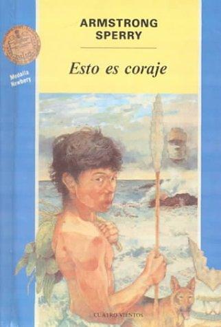 9788427932289: Esto es coraje/ Call It Courage (Cuatro Vientos) (Spanish Edition)