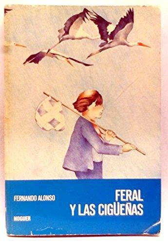 9788427933323: Feral y las cigueñas (Noguer Historico)