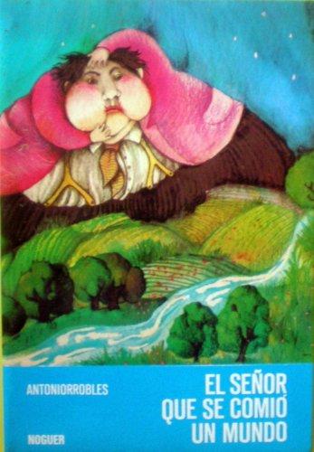 El señor que se comió un mundo: Antonio Robles