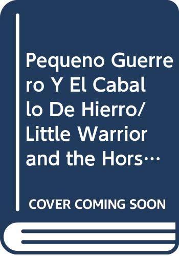 9788427934252: Pequeño Guerrero y el caballo de hierro (Mundo Magico)