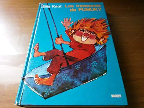 Las Travesuras de Pumuky,: Kaut, Ellis/Ilustraciones por