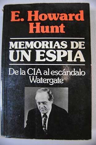 9788427938335: Memorias De Un Espía - De La CIA al Escandalo Watergate Noguer