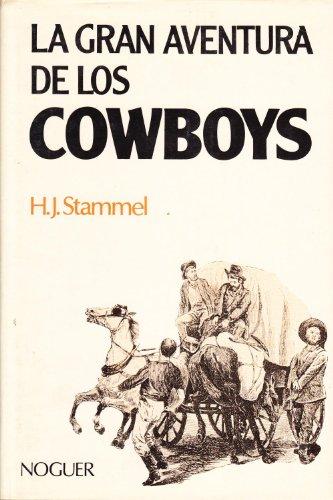 La gran aventura de los Cowboys. Traducción de Enrique de Obregón. - STAMMEL, H. J.-