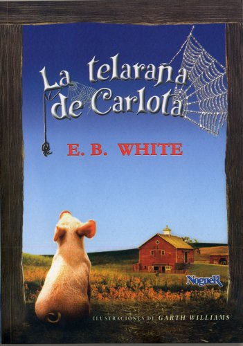 La Telarana De Carlota (Spanish Edition) (8427950160) by E. B. White