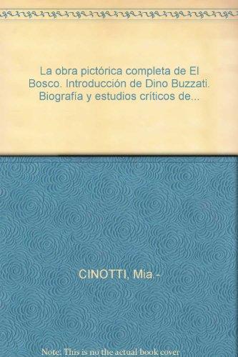 9788427987029: La obra pictórica completa de El Bosco. Introducción de Dino Buzzati. Biografía y estudios críticos de...