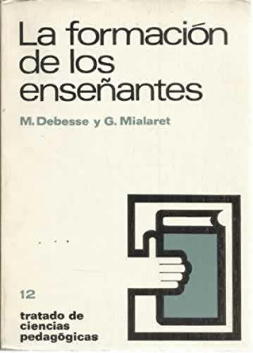 FORMACION ENSEÑANTES: Gaston Mialaret; Maurice