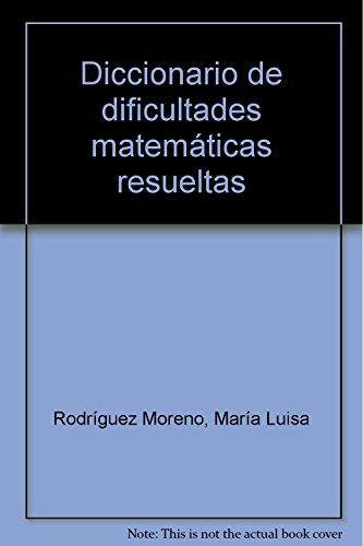 9788428105538: Diccionario de dificultades matemáticas resueltas