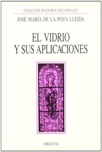 El vidrio y sus aplicaciones: José María de