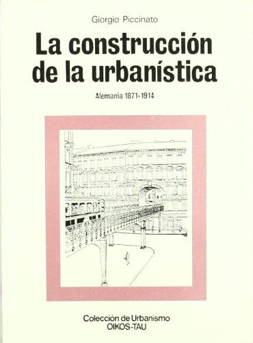 9788428108010: La construcción de la urbanística : (Alemania 1871-1914)