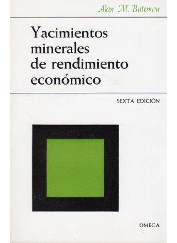 9788428200301: Yacimientos minerales de rendimiento económico. (6ª edición)