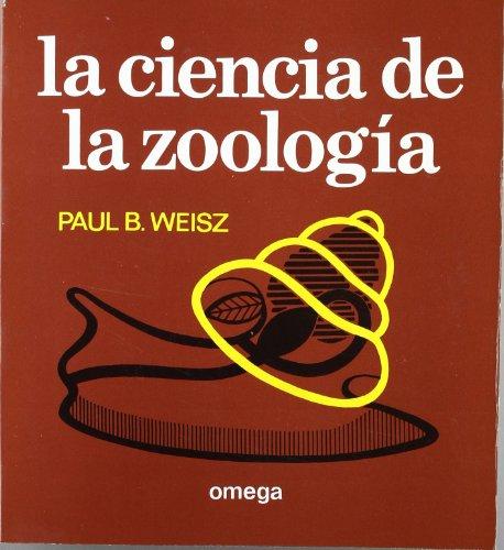 LA CIENCIA DE LA ZOOLOGIA: Paul B. Weisz