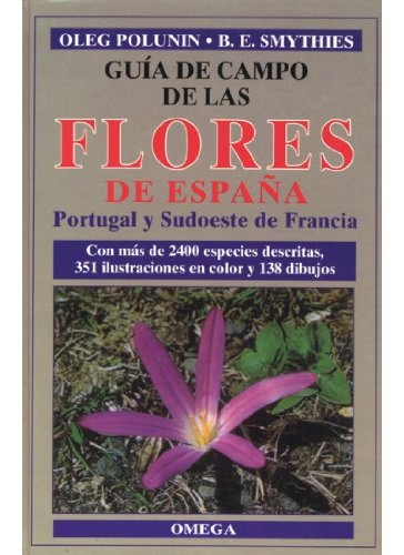 Guia de campo de las flores de Espana, Portugal y Sudoeste de Francia [edition translated into Sp...