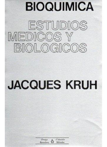 Bioquà mica : estudios mà dicos y: Jacques Kruh