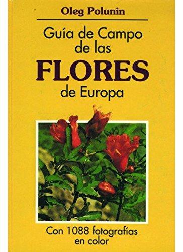 GUIA CAMPO DE LAS FLORES DE EUROPA - POLUNIN. OLEG