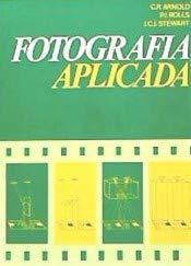 Fotografia Aplicada (Spanish Edition) (8428204004) by Arnold
