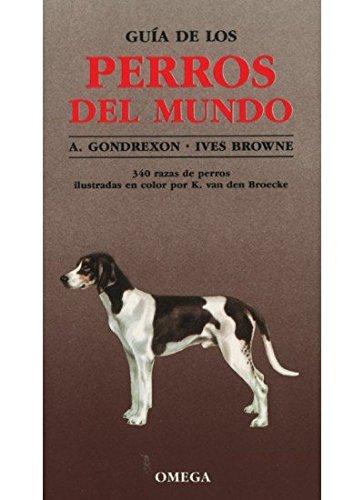 9788428204231: GUIA DE LOS PERROS DEL MUNDO (GUIAS DEL NATURALISTA-ANIMALES DOMESTICOS-PERROS)