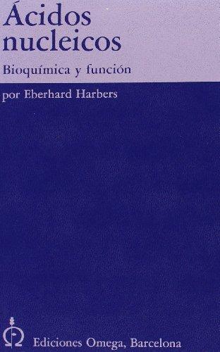Acidos nucleicos : bioquà mica y funciÃ: Eberhard Harbers