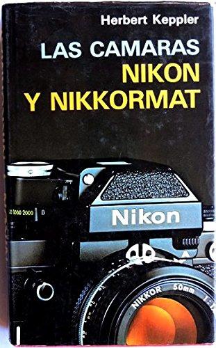9788428205504: LAS CAMARAS NIKON Y NIKKORMAT: NIKON/NIKKORMAT WAY (FOTO BIBLIOTECA)