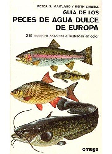 Guía de los Peces de Agua Dulce de Europa . - Maitland, Peter S. (B.Sc. Ph.D.)
