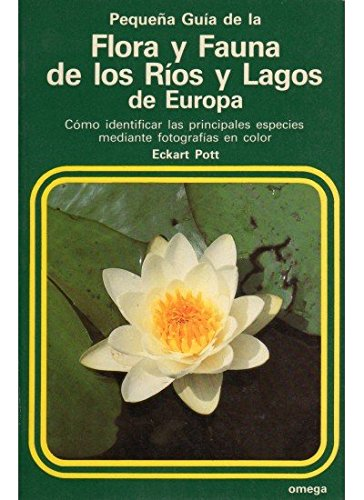 9788428205986: Pequeña guía de la flora y fauna de los ríos y lagos de Europa