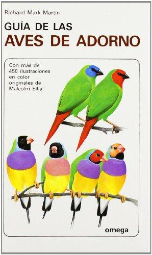 9788428206341: GUIA DE LAS AVES DE ADORNO (GUIAS DEL NATURALISTA-AVES EXÓTICAS-PERIQUITOS-CANARIOS)
