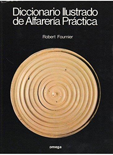 9788428206433: DIC. ILUSTRADO DE ALFARERIA PRACTICA (TECNOLOGÍA-CERÁMICA)