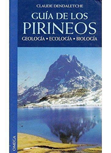 Guía de los Pirineos : geología, ecología, biología (Hardback) - Claude Dendaletche Pui